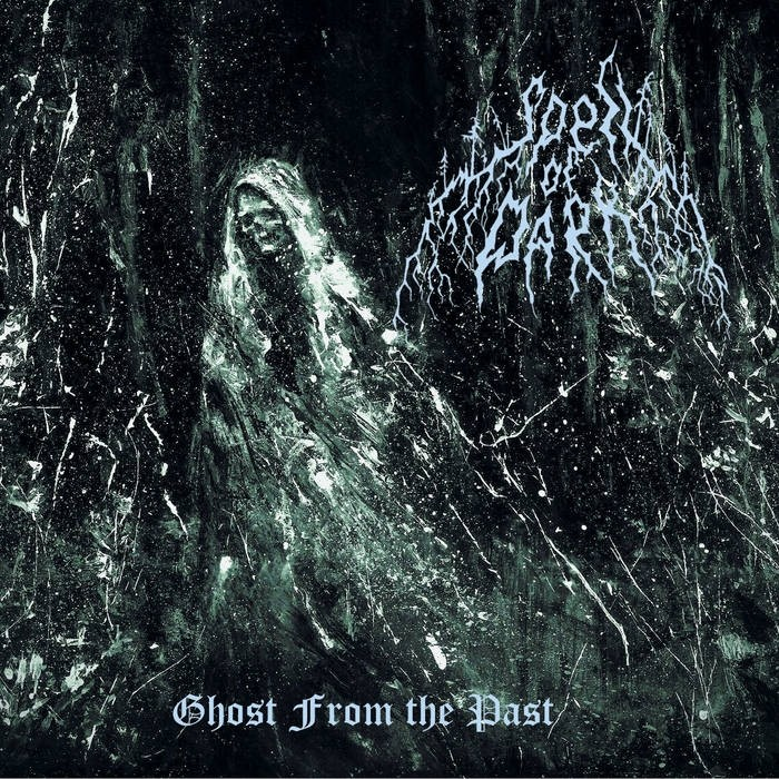 SPELL OF DARK - Ghost from the Past DigiPak CD