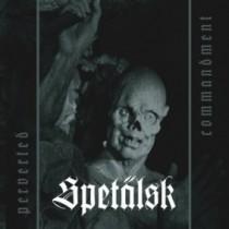 SPETÄLSK - Perverted Commandment  LP