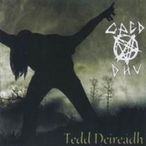 CAED DHU - Tedd Deireádh
