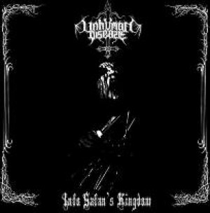 UNHUMAN DISEASE – Into Satan`s Kingdom LP