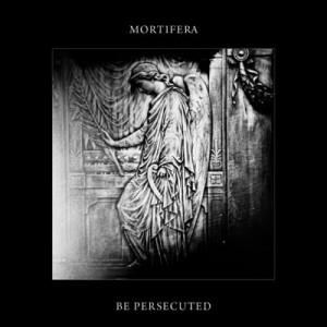 MORTIFERA / BE PERSECUTED - Split CD